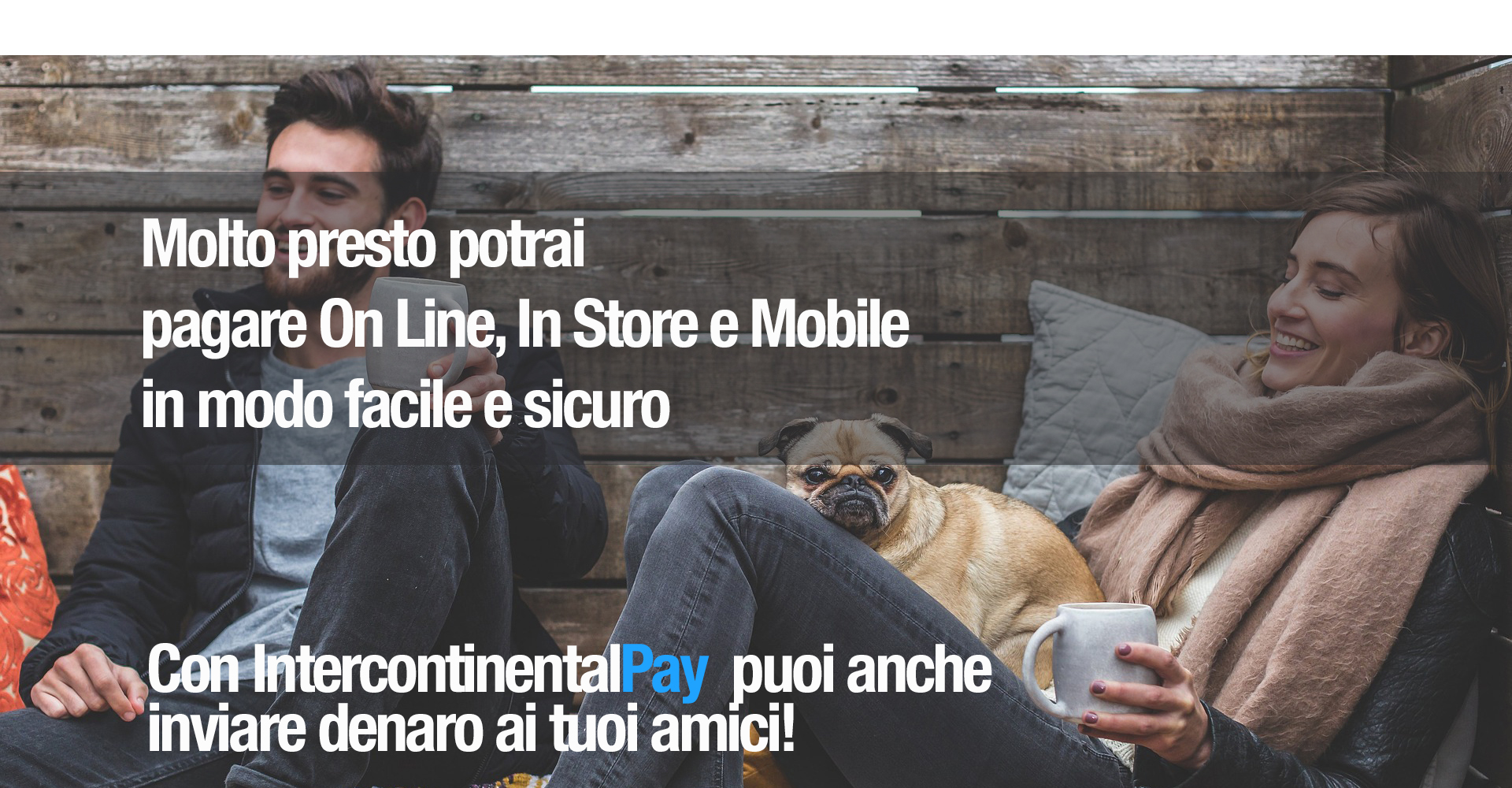 IntercontinentalPay pay payments pagamenti digitali mobile sicuri online store sharing scambio money